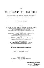 A Dictionary of Medicine: Including General Pathology, General Therapeutics, Hygiene, and the Diseases of Women and Children, Volume 1