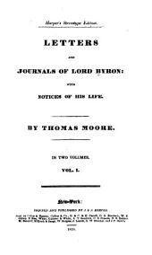 Letters and journals of Lord Byron: with notices of his life, Volume 1