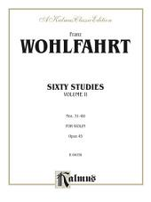 Sixty Studies, Opus 45, Volume II (Nos. 31-60): For Violin