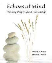 Echoes of Mind: Thinking Deeply about Humanship