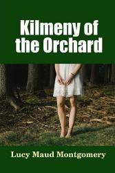 Kilmeny of the Orchard PDF