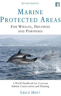 Marine Protected Areas for Whales Dolphins and Porpoises