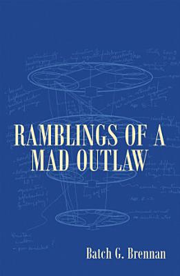 Ramblings of a Mad Outlaw PDF