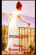 Pygmalion By George Bernard Shaw  Romantic Comedy   Social Criticism   The Unabridged   Annotated Edition  PDF