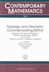 Topology and Geometry: Commemorating SISTAG : Singapore International Symposium in Topology and Geometry, (SISTAG) July 2-6, 2001, National University of Singapore, Singapore