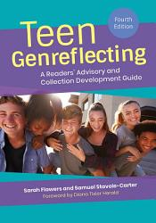 Teen Genreflecting A Readers Advisory And Collection Development Guide 4th Edition Book PDF