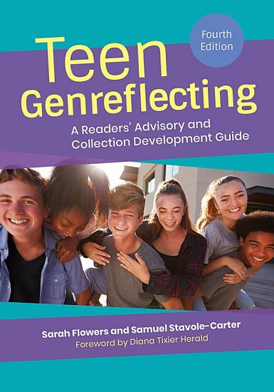 Teen Genreflecting  A Readers  Advisory and Collection Development Guide  4th Edition PDF