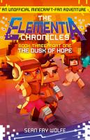 Book Three  Part 1 The Dusk of Hope  The Elementia Chronicles  Book 3  PDF