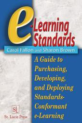 e-Learning Standards: A Guide to Purchasing, Developing, and Deploying Standards-Conformant E-Learning