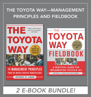 The Toyota Way   Management Principles and Fieldbook  EBOOK BUNDLE