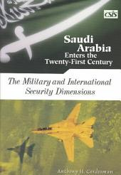 Saudi Arabia Enters the Twenty-first Century: The military and international security dimensions: Volume 1