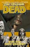 The Walking Dead 04  Was das Herz begehrt PDF