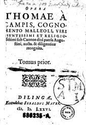 Opera Thomae a Campis, cognomento Malleoli ... recognita. - Dilingae, Excus. Sebaldus Mayer 1576. 628 S.