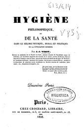 Hygiène philosophique, ou De la santé dans le régime physique, moral et politique de la civilisation moderne: Volume2