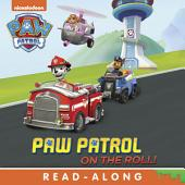 PAW Patrol on the Roll! (PAW Patrol)