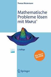 Mathematische Probleme lösen mit Maple: Ein Kurzeinstieg, Ausgabe 2