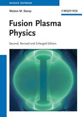 Fusion Plasma Physics: Edition 2