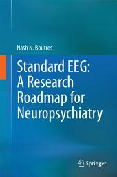 Standard EEG: A Research Roadmap for Neuropsychiatry