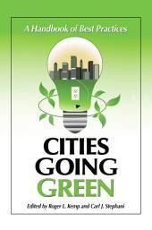 Cities Going Green: A Handbook of Best Practices