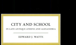 City and School in Late Antique Athens and Alexandria Book