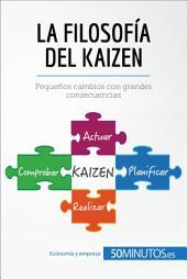 La filosofía del Kaizen: Pequeños cambios que tendrán grandes consecuencias