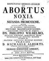 Diss. med.-¬legal. de abortus noxia et nefanda promotione recusa