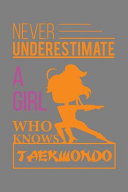 Never Underestimate A Girl Who Knows Taekwondo