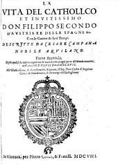 La Vita Del Catholico Et Invittissimo Don Filippo Secondo d'Austria Re Delle Spagne &c. Con le Guerre de suoi Tempi: Parte Seconda, Pagina 2