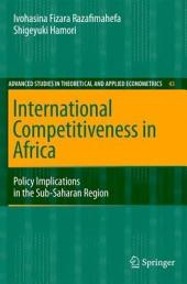 International Competitiveness in Africa: Policy Implications in the Sub-Saharan Region