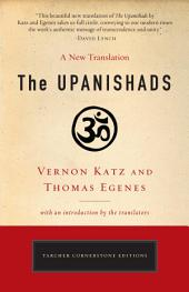 The Upanishads: A New Translation by Vernon Katz and Thomas Egenes