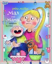 Max und Mama: Max und Mama meistern das Chaos
