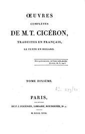 Oeuvres complètes de M. T. Cicéron: traduites en français, le texte en regard, Volume10