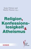 Religion  Konfessionslosigkeit und Atheismus PDF