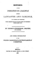 Reports on the Formation of a Railway Between Lancaster and Carlisle  Via Ulverston and Whitehaven  with Observation on the Mode of Crossing the Morecambe Bay PDF