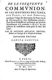 De la frequente communion ou les sentimens des Peres, des Papes, et des Conciles (etc.) 7e ed