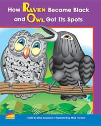 How Raven Became Black And Owl Got Its Spots Book PDF