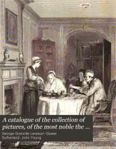 A Catalogue of the Collection of Pictures, of the Most Noble the Marquess of Stafford, at Cleveland House, London: Containing an Etching of Every Picture, and Accompanied with Historical and Biographical Notices, Volume 2