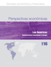 Regional Economic Outlook, April 2016, Western Hemisphere Department: Managing Transitions and Risks