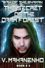 The Secret of the Dark Forest. (The Way of the Shaman: Book #3) LitRPG series