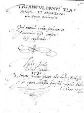 Triangvlorvm Planorum, Et Sphaericorum Praxis Arithmetica: Qua maximus eorum, praesertim in Astronomicis usus compendiose explicatur