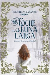 Noche de Luna Larga: Promesa de amor en Navidad