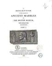 A description of the collection of ancient marbles in the British Museum: with engravings, Volume 1