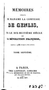 Mémoires inédits de Madame la Comtesse de Genlis sur le dix-huitième siècle et la Révolution française depuis 1756 jusqu'à nos jours, 7-8: Volume3