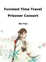 Funniest Time Travel  Prisoner Consort PDF