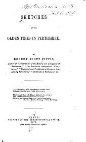 Sketches of the Olden Times in Perthshire