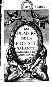 Les Plaisirs de la poesie galante, gaillarde et amoureuse