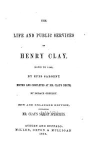 The Life and Public Services of Henry Clay PDF