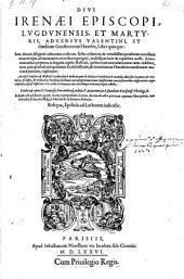 Adversus Valentini et similium gnosticorum haereses libri V.