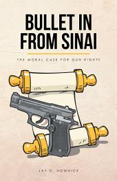 Bullet in from Sinai: The Moral Case for Gun Rights