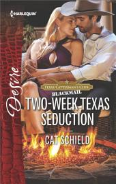 Two-Week Texas Seduction: A scandalous story of passion and romance